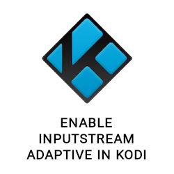 How to enable InputStream Adaptive in Kodi