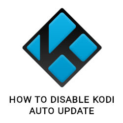 How to disable Kodi auto update on all platforms