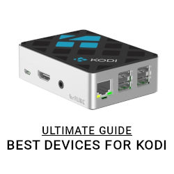 Best Devices for Kodi